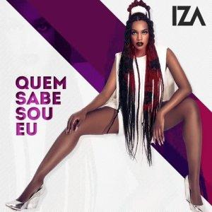 Listen to Quem sabe sou eu song with lyrics from IZA