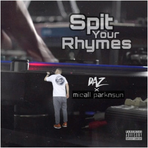 Album Spit Your Rhymes (Explicit) from Daz