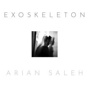 Album Exoskeleton from Arian Saleh