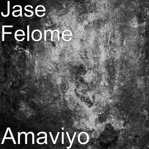 Listen to Amaviyo song with lyrics from Jase Felome