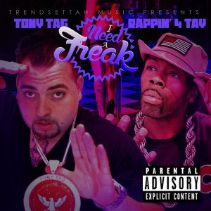 Album I Need A Freak - Single from Rappin' 4-tay