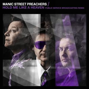 Album Hold Me Like a Heaven (Public Service Broadcasting Remix) from Manic Street Preachers