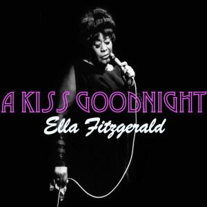 Ella Fitzgerald的專輯A Kiss Goodnight