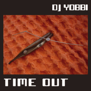 Album Time Out from DJ Yobbi
