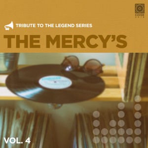 Tribute To The Legend Series, Vol. 4 dari The Mercy's