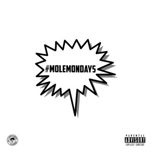 #MoleMondays (Explicit)