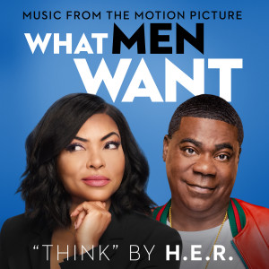 """Think (From the Motion Picture """"What Men Want"""") 2019 H.E.R."""