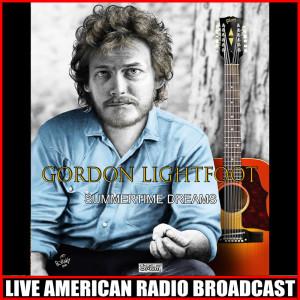 Album Summertime Dreams (Live) from Gordon Lightfoot