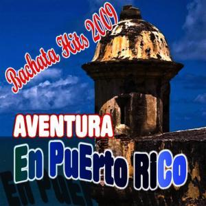 Album Bachata Hits: Aventura en Puerto Rico (2011-2012CD) from 2009 Hits