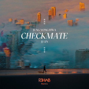 鄭容和的專輯Checkmate (R3HAB Remix)