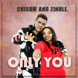 Listen to Only You song with lyrics from Chisom