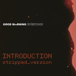 INTRODUCTION stripped_version dari Good Morning Everyone