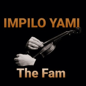 Album Impilo Yamin from The Fam