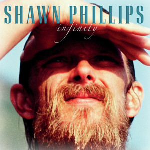 Album Infinity from Shawn Phillips