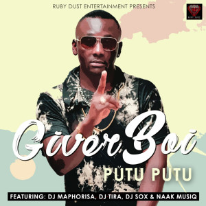 Listen to Putu Putu (Explicit) song with lyrics from Giverboi