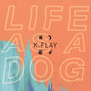 Album Life as a Dog from K.Flay