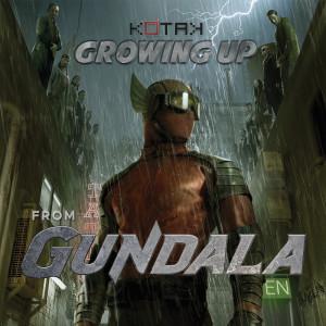 "Album Growing Up (From ""Gundala"") from Kotak"