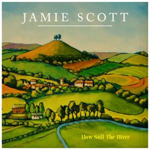 Album How Still the River from Jamie Scott