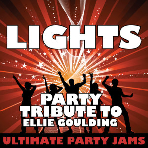 Ultimate Party Jams的專輯Lights (Party Tribute to Ellie Goulding) - Single