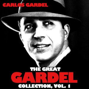 Carlos Gardel的專輯The Great Gardel Collection, Vol. 1