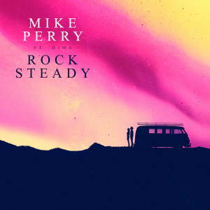 Album Rocksteady from Mike Perry