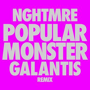 Popular Monster (NGHTMRE & Galantis Remix) (Explicit) dari Falling In Reverse