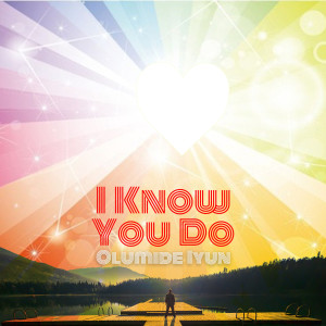 Album I Know You Do from Olumide Iyun