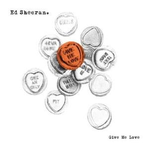 Ed Sheeran的專輯Give Me Love
