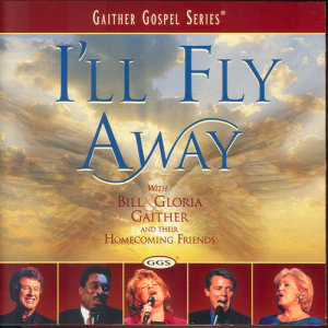 Album I'll Fly Away from Bill & Gloria Gaither