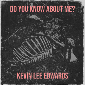 Album Do You Know About Me? from Kevin Lee Edwards