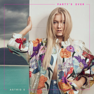Astrid S的專輯Party's Over