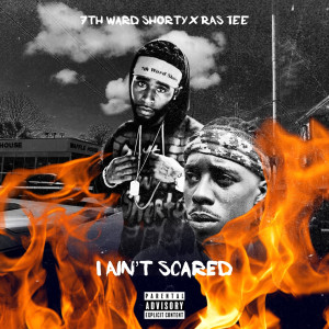 Album I Ain't Scared (Explicit) from 7th Ward Shorty
