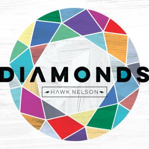 Hawk Nelson的專輯Diamonds