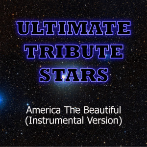 Ultimate Tribute Stars的專輯Blake Shelton & Miranda Lambert - America The Beautiful (Instrumental Version)