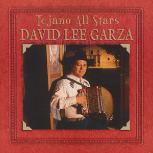 Tejano All-Stars: Masterpieces By David Lee Garza 2002 David Lee Garza