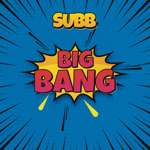 Album Big Bang (Extended Mix) from Subb