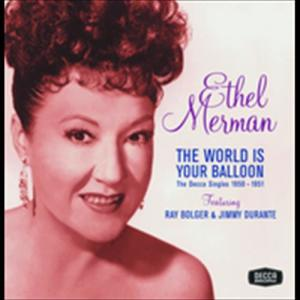 The World Is Your Balloon 2005 Ethel Merman