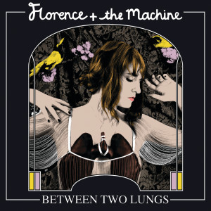 Between Two Lungs 2010 Florence + the Machine