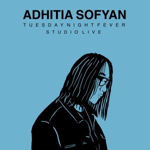 Tuesday Night Fever Studio (Live) dari Adhitia Sofyan