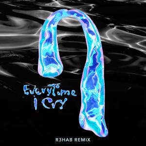 EveryTime I Cry (R3HAB Remix) dari Ava Max