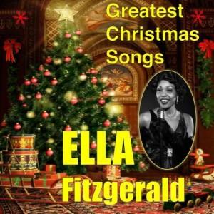 Ella Fitzgerald的專輯Greatest Christmas Songs
