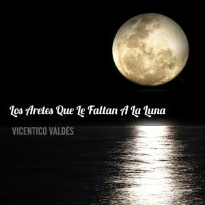 Album Los Aretes Que Le Faltan a la Luna from Vicentico Valdes