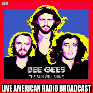 Bee Gees的專輯The Sun Will Shine (Live)