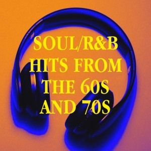 Album Soul/R&B Hits from the 60s and 70s from Old School R&B