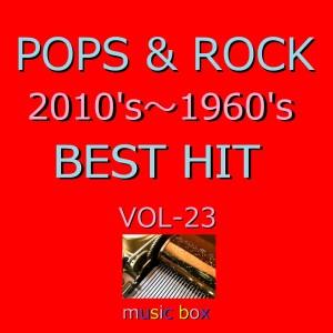 Album A Musical Box Rendition of Pops & Rock 2010's-1960's Best Hit Vol-23 from Orgel Sound J-Pop