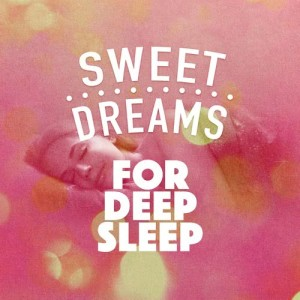 Album Sweet Dreams for Deep Sleep from Sweet Dreams