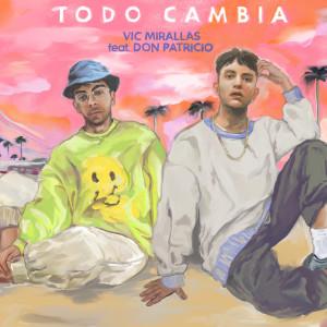 Todo Cambia (feat. Don Patricio)
