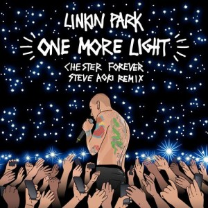 Listen to One More Light (Steve Aoki Chester Forever Remix) song with lyrics from Linkin Park