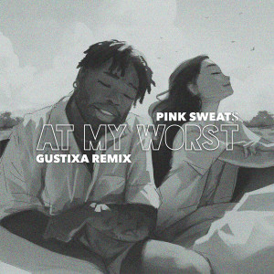 Album At My Worst (Gustixa Remix) from Pink Sweat$