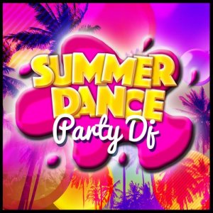 Album Summer Dance Party DJ from Summer Dance Party Hits